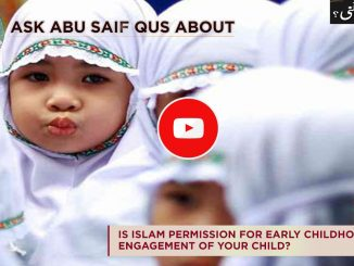 Is Islam permission for early childhood engagement of your child?