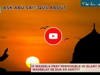 Is Waseela Pray Permissible In Islam?